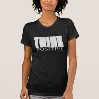 Think Positive Shirt for Dark Colors