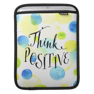 Think Positive Sleeves For iPads