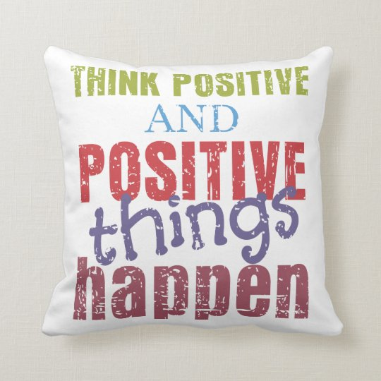 Think Positive Throw Pillow