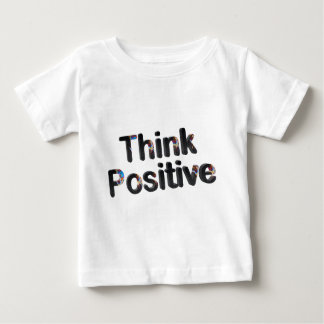 Think Positive-(White) Baby T-Shirt