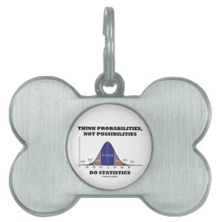 Think Probabilities, Not Possibilities Statistics Pet Name Tags