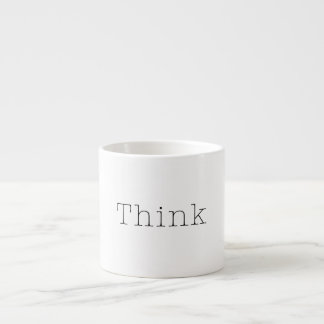 Think Quotes Inspirational Thought Quote White 6 Oz Ceramic Espresso Cup