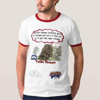 Think Right... Getting the Right Change T-Shirt
