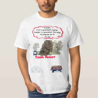Think Right... On freedom T-Shirt