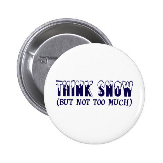Think Snow Pinback Button