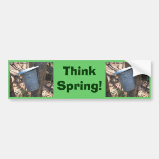 Think Spring Maple Syrup Buckets Bumper Sticker Car Bumper Sticker