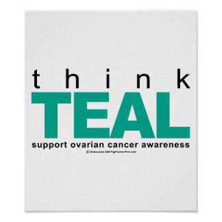 Think TEAL Ovarian Cancer Poster