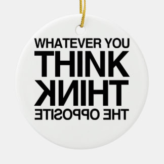 THINK THE OPPOSITE -.png Christmas Tree Ornament