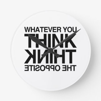 THINK THE OPPOSITE -.png Round Wall Clocks