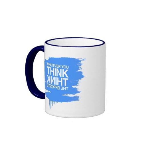 THINK THE OPPOSITE RINGER COFFEE MUG