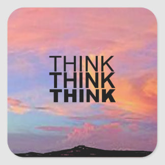 Think Think Think Square Sticker