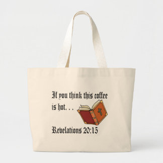 Think this Coffee is Hot-Revelations Large Tote Bag