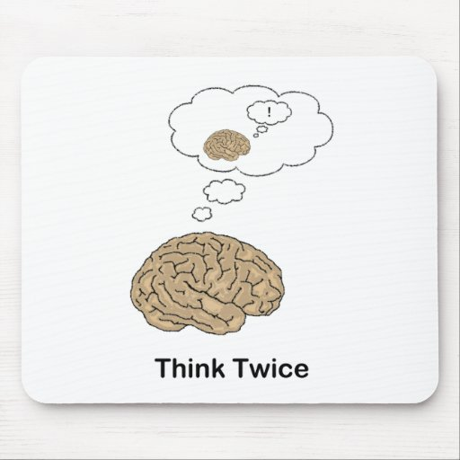 Think Twice! Mouse Pad