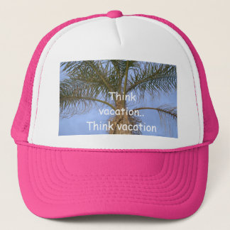 Think Vacation.. Palm Tree Humor Pink Trucker Hat