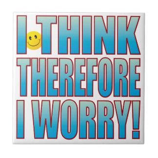 Think Worry Life B Tile