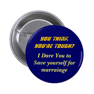 think you're tough? 2 inch round button