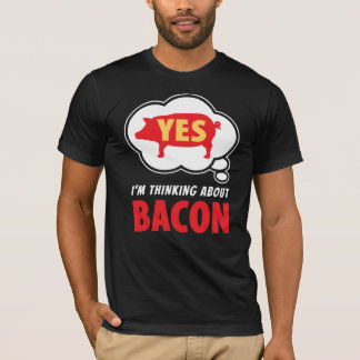 Thinking About Bacon Funny Slogan T-Shirt