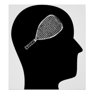 Thinking About Racquetball Posters