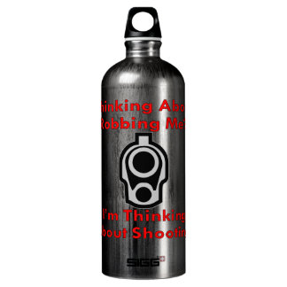 Thinking About Robbing Me? Aluminum Water Bottle