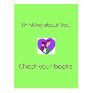 Thinking about You! Check your Books! postcard