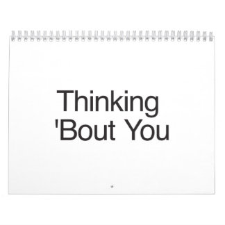 Thinking 'Bout You Wall Calendars