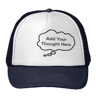 Thinking Cap - Add Your Custom Thought Trucker Hat