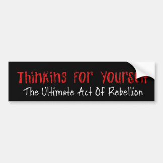 Thinking For Yourself Car Bumper Sticker