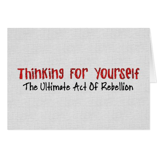 Thinking For Yourself Greeting Card