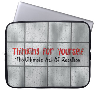 Thinking For Yourself Laptop Sleeve