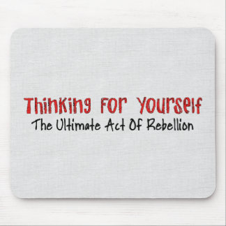 Thinking For Yourself Mouse Pad