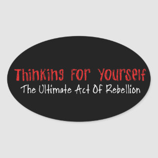 Thinking For Yourself Oval Sticker