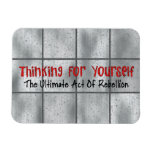 Thinking For Yourself Rectangular Photo Magnet