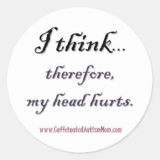 Thinking hurts classic round sticker