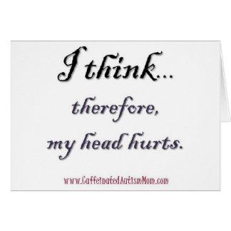 Thinking hurts greeting card