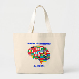 Thinking Internationally All The Time Flags Brain Large Tote Bag