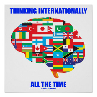 Thinking Internationally All The Time Flags Brain Poster