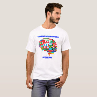 Thinking Internationally All The Time Flags Brain T-Shirt