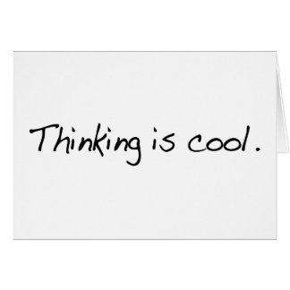 Thinking Is Cool Card