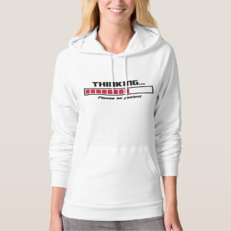 Thinking Loading Bar Please Be Patient Hoodie