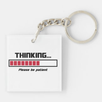 Thinking Loading Bar Please Be Patient Keychain
