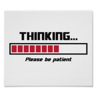 Thinking Loading Bar Please Be Patient Poster