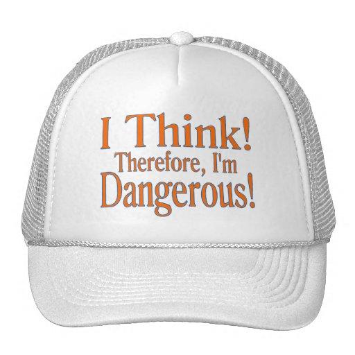 Thinking Makes Me Dangerous Trucker Hat