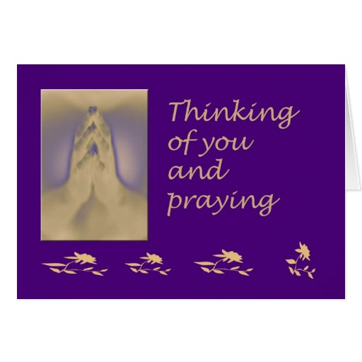thinking-of-you-and-praying greeting card | Zazzle: www.zazzle.com/thinking_of_you_and_praying_greeting_card...
