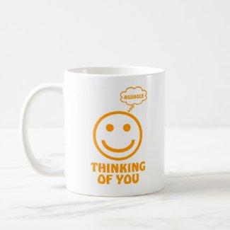 THINKING OF YOU (ASSHOLE) Coffee Mug mug