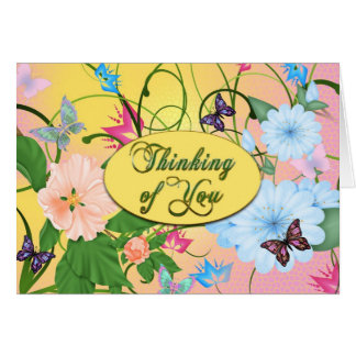 THINKING OF YOU - BUTTERFLIES AND FLOWERS GREETING CARD