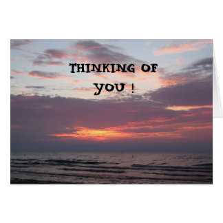 THINKING OF YOU ! GREETING CARD