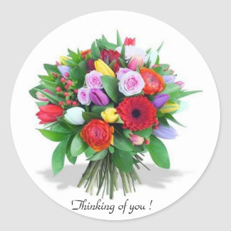 Thinking of you ! Flower Bouquet - Round Sticker