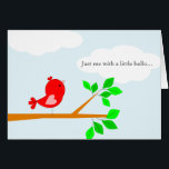"""Thinking of You Little Hello Red Bird Card<br><div class=""""desc"""">&quot;Just me with a little hello...  to let you know how much I&#39;m thinking about you&quot;  A cute little red bird is perched on her branch against a pale blue sky and sends a sweet little greeting to let someone dear know that you&#39;re thinking of them.</div>"""