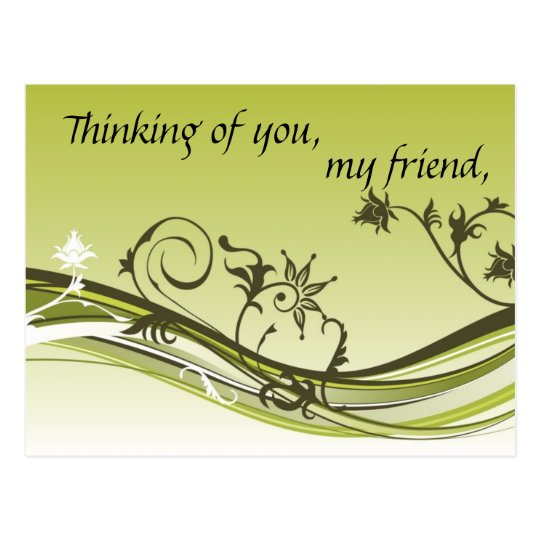 Thinking Of You My Friend Postcard Zazzlecom