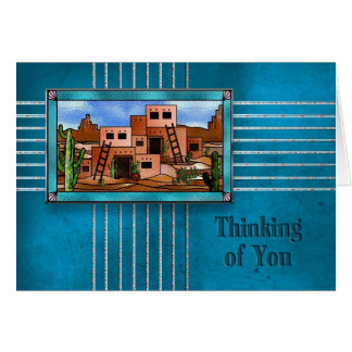 THINKING OF YOU - PUEBLO HOMES/AMERICAN INDIAN CARD